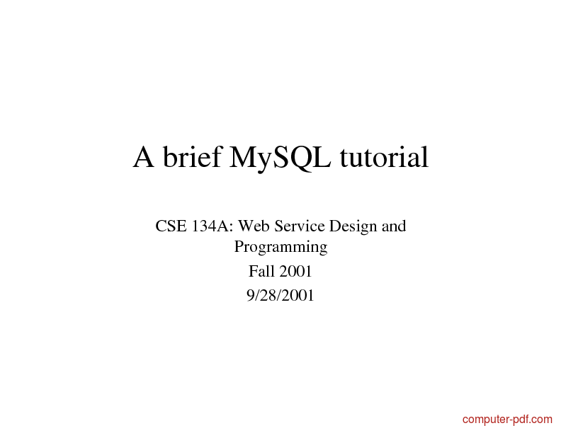 Tutorial A brief MySQL tutorial 1